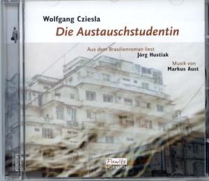 Wolfgang Cziesla Die Austauschstudentin Hörbuch, 1 CD: 76'45'' Aus dem Brasilienroman liest Jörg Hustiak, Musik von Markus Aust ISBN 3-937482-18-0; empfohlener Ladenpreis: €12,80