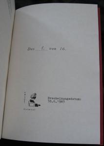 Es wurden zweimal jeweils 8 Exemplare nachgedruckt. Die Gesamtauflage besteht aus 32 nummerierten Exemplaren